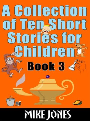 cover image of A Collection of Ten Short Stories For Children – Book 3