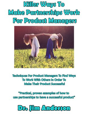 cover image of Killer Ways to Make Partnerships Work For Product Managers