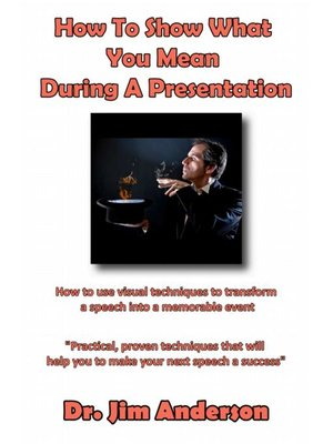 cover image of How to Show What You Mean During a Presentation
