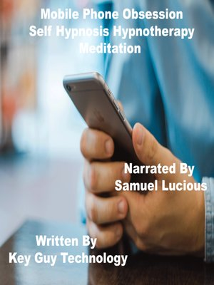 cover image of Mobile Phone Obsession Self Hypnosis Hypnotherapy Meditation