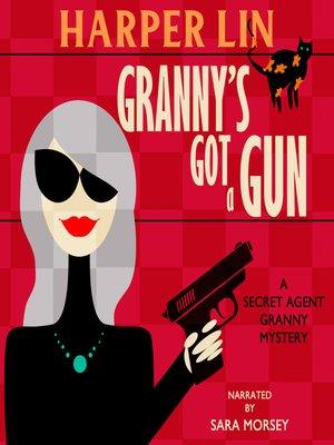 cover image of Granny's Got a Gun