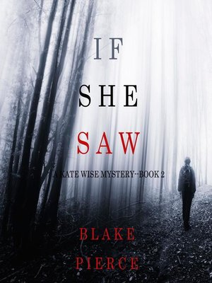 cover image of If She Saw (A Kate Wise Mystery—Book 2)