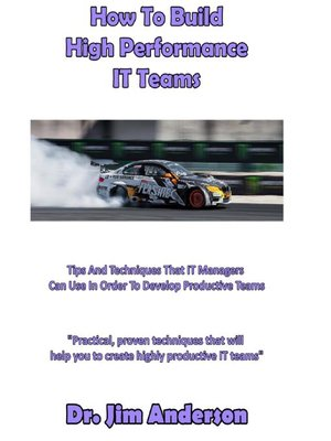 cover image of How to Build High Performance IT Teams