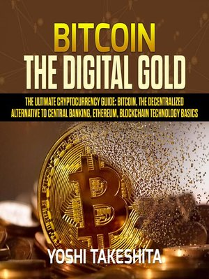 cover image of Bitcoin, the Digital Gold