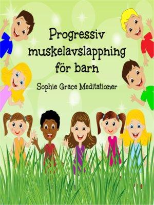 cover image of Progressiv muskelavslappning för barn