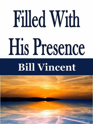 cover image of Filled With His Presence
