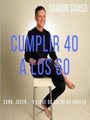cover image of Cumplir 40 a los 60