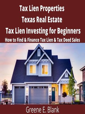 cover image of Tax Lien Properties  Texas Real Estate Tax Lien Investing for Beginners