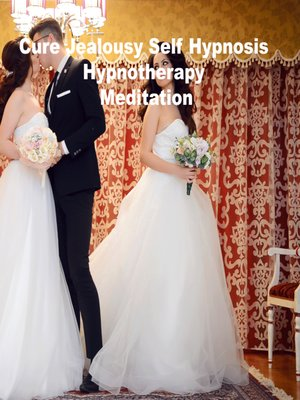 cover image of Cure Jealousy Hypnosis Hypnotherapy Meditation