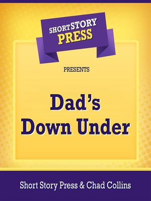 cover image of Short Story Press Presents Dad's Down Under