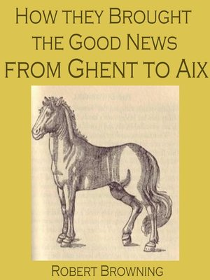 cover image of How They Brought the Good News From Ghent to Aix