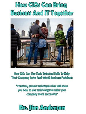 cover image of How CIOs Can Bring Business and IT Together