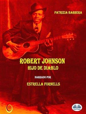 cover image of Robert Johnson Hijo de Diablo