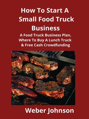 cover image of How to Start a Small Food Truck Business