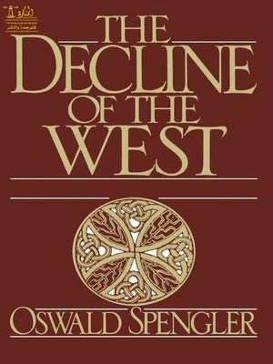 cover image of Decline of the West, The--Oswald Spengler
