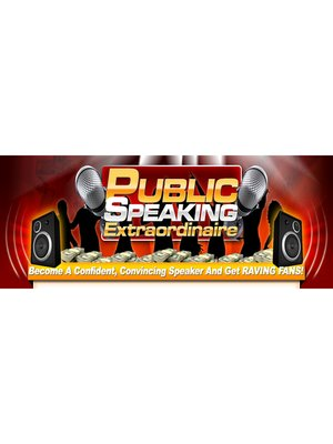 cover image of Public Speaking Extraordinaire--Unlock an Abundance of Opportunities