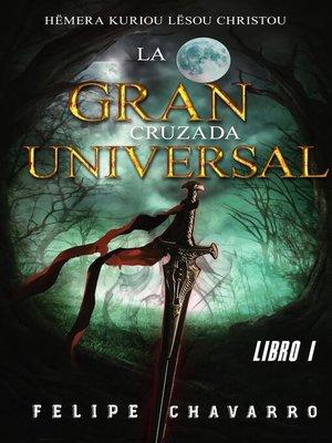 cover image of La Gran Cruzada Universal