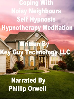 cover image of Coping With Noisy Neighbors Self Hypnosis Hypnotherapy Meditation