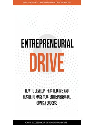 cover image of Entrepreneurial Drive--Developing Your Entrepreneurial Mindset