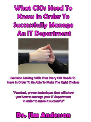 cover image of What CIOs Need to Know in Order to Successfully Manage an IT Department
