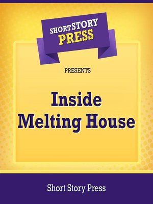 cover image of Short Story Press Presents Inside Melting House