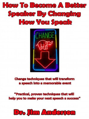 cover image of How to Become a Better Speaker by Changing How You Speak