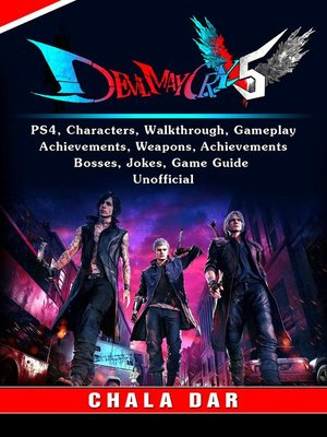 cover image of Devil May Cry 5 V, PS4, Characters, Walkthrough, Gameplay, Achievements, Weapons, Achievements, Bosses, Jokes, Game Guide Unofficial