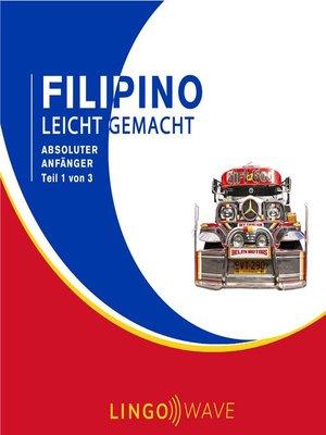 cover image of Filipino Leicht Gemacht--Absoluter Anfänger--Teil 1 von 3