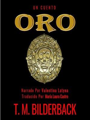 cover image of Oro--Un Cuento