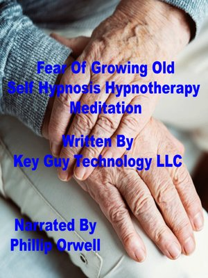 cover image of Fear of Growing Old Self Hypnosis Hypnotherapy Meditation