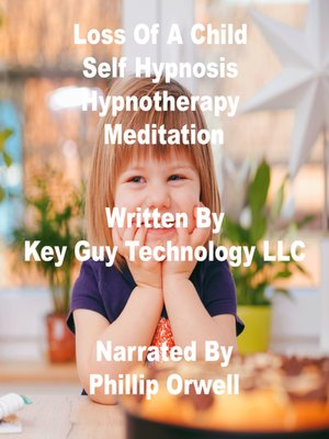 cover image of Loss of a Child Self Hypnosis Hypnotherapy Meditation