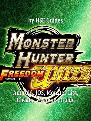 cover image of Monster Hunter Freedom Unite, Android, IOS, Monster List, Cheats, Weapons, Guide
