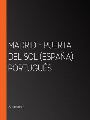 cover image of Madrid – Puerta del Sol (España) Portugués