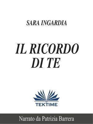 cover image of Il Ricordo Di Te