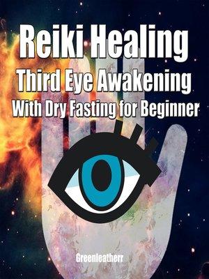 reiki healing third eye awakening with dry fasting for