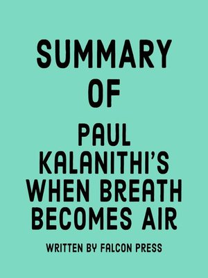 cover image of Summary of Paul Kalanithi's When Breath Becomes Air