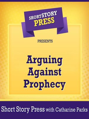 cover image of Short Story Press Presents Arguing Against Prophecy