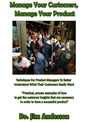 cover image of Manage Your Customers, Manage Your Product