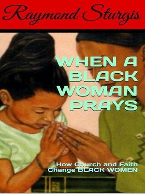cover image of When a Black Woman Prays