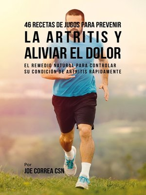 cover image of 46 Recetas de Jugos Para Prevenir la Artritis y Aliviar el Dolor