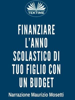 cover image of Finanziare l'anno scolastico di tuo figlio con un budget