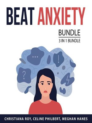 cover image of Beat Anxiety Bundle, 3 in 1 Bundle