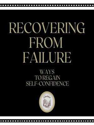 cover image of Recovering From Failure Ways to Regain Self-confidence