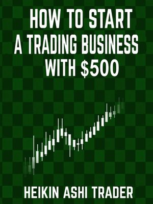 cover image of How to Start a Trading Business with $500