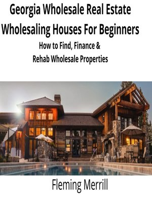 cover image of Georgia Wholesale Real Estate Wholesaling Houses for Beginners