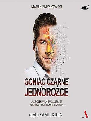 cover image of Goniąc czarne jednorożce
