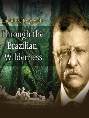 cover image of Through the Brazilian Wilderness