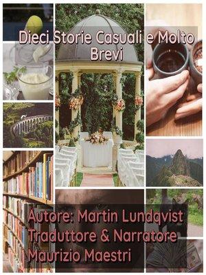 cover image of Dieci Storie Casuali e Molto Brevi