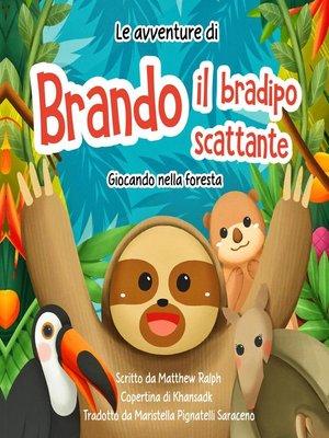 cover image of Le avventure di Brando il bradipo scattante