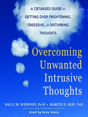 cover image of Overcoming Unwanted Intrusive Thoughts